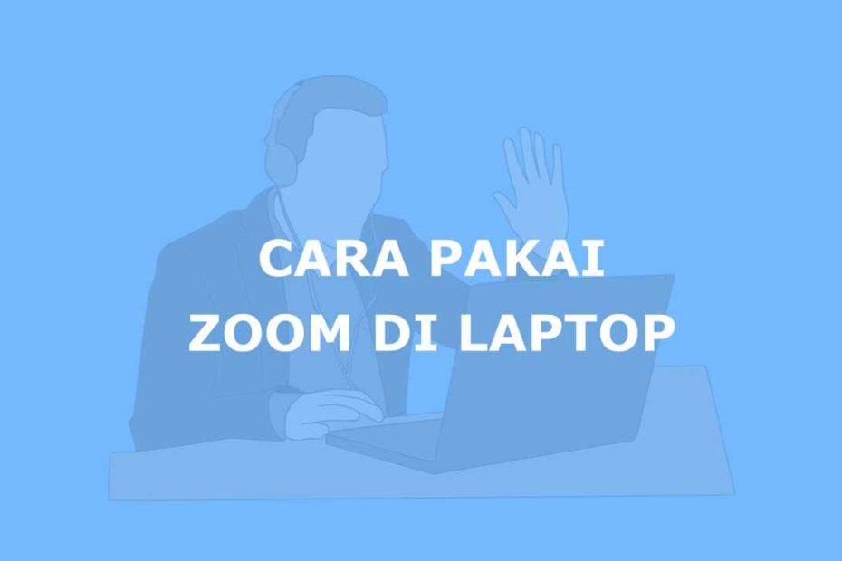 cara menggunakan zoom di laptop