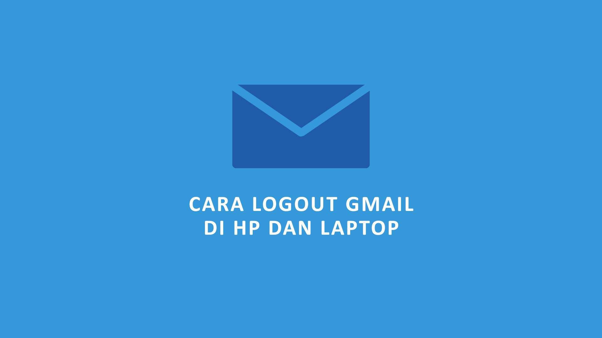 10+ Cara Keluar Akun Gmail Di Android Terbaru
